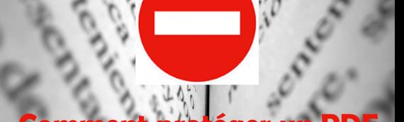 Commentprotéger un document PDF contre la copie ?