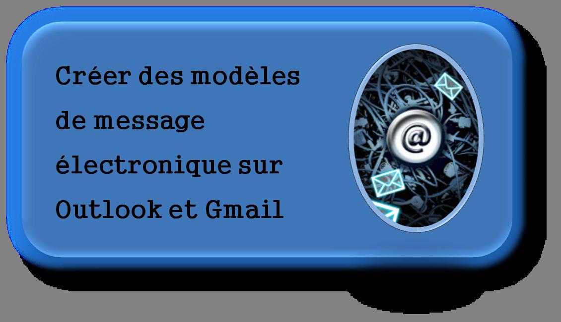 comment cr u00e9er des mod u00e8les de message  u00e9lectronique sur outlook et gmail