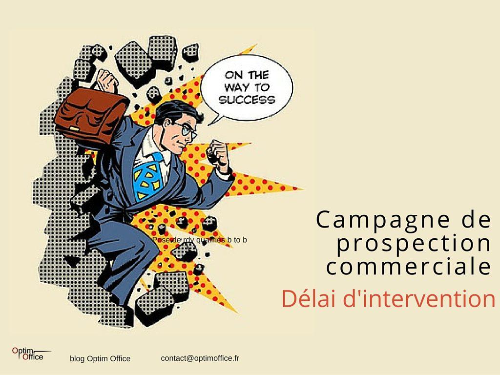 Dans quel délai pouvez-vous lancer une campagne de prospection commerciale